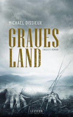 GRAUES LAND (eBook, ePUB) - Dissieux, Michael