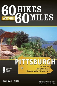 60 Hikes Within 60 Miles: Pittsburgh (eBook, ePUB) - Ruff, Donna