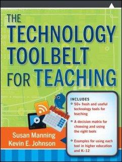 The Technology Toolbelt for Teaching (eBook, ePUB) - Manning, Susan; Johnson, Kevin E.