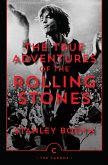 The True Adventures of the Rolling Stones (eBook, ePUB)