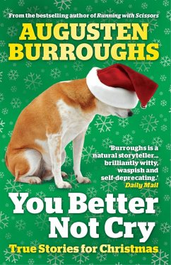 You Better Not Cry (eBook, ePUB) - Burroughs, Augusten
