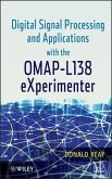 Digital Signal Processing and Applications with the OMAP - L138 eXperimenter (eBook, PDF)