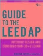 Guide to the LEED AP Interior Design and Construction (ID+C) Exam (eBook, PDF) - Cottrell, Michelle