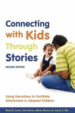 Connecting with Kids Through Stories (eBook, ePUB) - Nichols, Melissa; Lacher, Denise B.; May, Joanne C.; Nichols, Todd