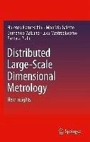 Distributed Large-Scale Dimensional Metrology (eBook, PDF) - Franceschini, Fiorenzo; Galetto, Maurizio; Maisano, Domenico; Mastrogiacomo, Luca; Pralio, Barbara
