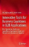 Innovative Tools for Business Coalitions in B2B Applications (eBook, PDF)