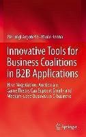 Innovative Tools for Business Coalitions in B2B Applications (eBook, PDF) - Argoneto, Pierluigi; Renna, Paolo