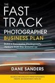 The Fast Track Photographer Business Plan (eBook, ePUB)