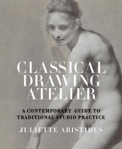Classical Drawing Atelier (eBook, ePUB) - Aristides, Juliette