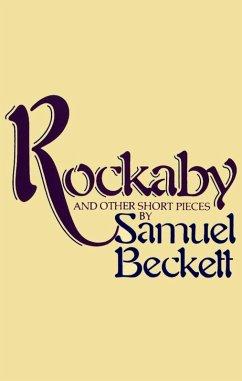 Rockabye and Other Short Pieces (eBook, ePUB) - Beckett, Samuel