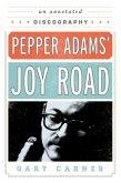 Pepper Adams' Joy Road (eBook, ePUB)