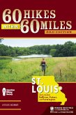60 Hikes Within 60 Miles: St. Louis (eBook, ePUB)