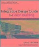 The Integrative Design Guide to Green Building (eBook, PDF)