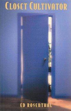 Closet Cultivator (eBook, ePUB) - Rosenthal, Ed