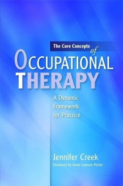 The Core Concepts of Occupational Therapy (eBook, ePUB) - Creek, Jennifer