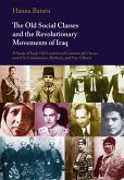The Old Social Classes and the Revolutionary Movements of Iraq (eBook, ePUB)
