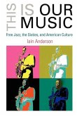This Is Our Music (eBook, ePUB)