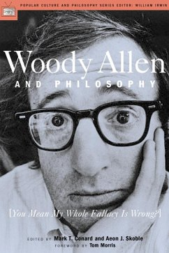Woody Allen and Philosophy (eBook, ePUB) - Conard, Mark T.; Skoble, Aeon J.