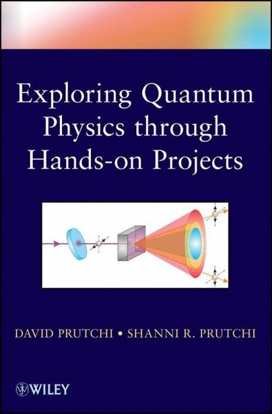 Exploring Quantum Physics through Hands-on Projects (eBook, PDF)