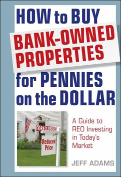 How to Buy Bank-Owned Properties for Pennies on the Dollar (eBook, ePUB) - Adams, Jeff