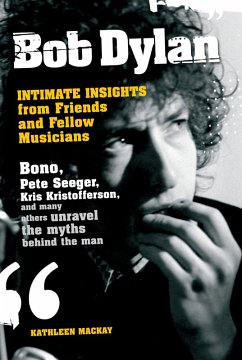Bob Dylan: Intimate Insights from Friends and Fellow Musicians (eBook, ePUB) - MacKay, Kathleen