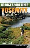 50 Best Short Hikes: Yosemite National Park and Vicinity (eBook, ePUB)