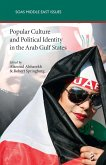 Popular Culture and Political Identity in the Arab Gulf States (eBook, ePUB)