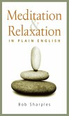 Meditation and Relaxation in Plain English (eBook, ePUB)
