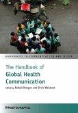 The Handbook of Global Health Communication (eBook, ePUB)