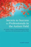 Secrets to Success for Professionals in the Autism Field (eBook, ePUB)
