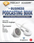 Podcast Academy: The Business Podcasting Book (eBook, ePUB)