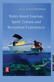 Water-Based Tourism, Sport, Leisure, and Recreation Experiences (eBook, ePUB)
