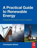 A Practical Guide to Renewable Energy: Power Systems and their Installation (eBook, ePUB)