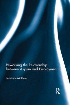 Reworking the Relationship between Asylum and Employment (eBook, PDF) - Mathew, Penelope