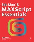 3ds Max 8 MAXScript Essentials (eBook, PDF)