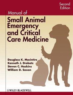 Manual of Small Animal Emergency and Critical Care Medicine (eBook, PDF) - Macintire, Douglass K.; Drobatz, Kenneth J.; Haskins, Steven C.; Saxon, William D.