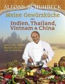 Meine Gewürzküche aus Indien, Thailand, Vietnam & China