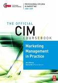 CIM Coursebook 08/09 Marketing Management in Practice (eBook, ePUB)