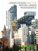 Urban Design and the British Urban Renaissance (eBook, ePUB)
