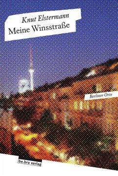 Meine Winsstraße - Elstermann, Knut