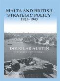 Malta and British Strategic Policy, 1925-43 (eBook, ePUB)