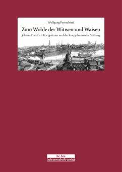 Zum Wohle der Witwen und Waisen - Feyerabend, Wolfgang