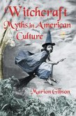 Witchcraft Myths in American Culture (eBook, PDF)