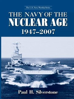 The Navy of the Nuclear Age, 1947-2007 (eBook, ePUB) - Silverstone, Paul