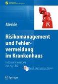 Risikomanagement und Fehlervermeidung im Krankenhaus