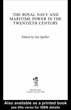 The Royal Navy and Maritime Power in the Twentieth Century (eBook, ePUB)