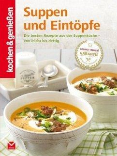 Kochen & Genießen Suppen und Eintöpfe - Kochen & Genießen