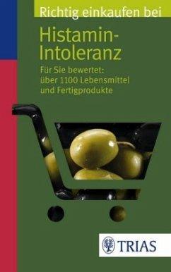 Richtig einkaufen bei Histamin-Intoleranz - Schleip, Thilo