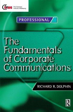 Fundamentals of Corporate Communications (eBook, ePUB) - Dolphin, Richard; Reed, David