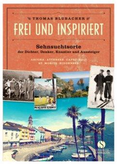 Frei und inspiriert - Blubacher, Thomas